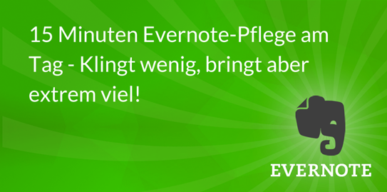 15 Minuten Evernote Pflege am Tag